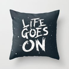 LIFE GOES ON TYPOGRAPHY Throw Pillow
