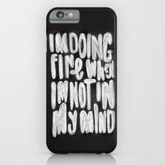 Doing Fine iPhone 6 Slim Case