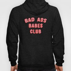 BAD ASS BABES CLUB Hoody
