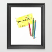 You Are The Shit Framed Art Print