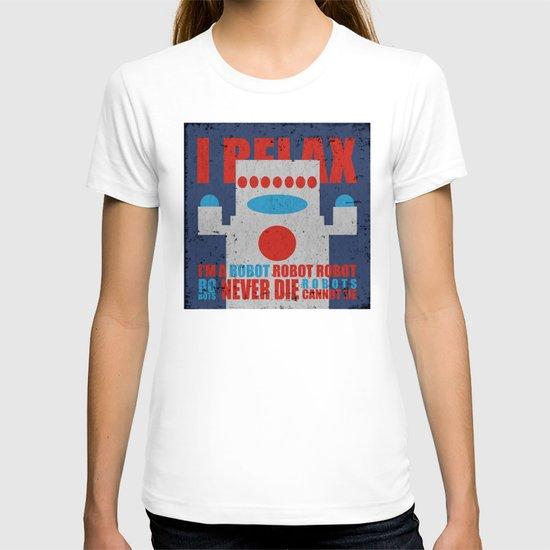 Robots Never Die T-shirt