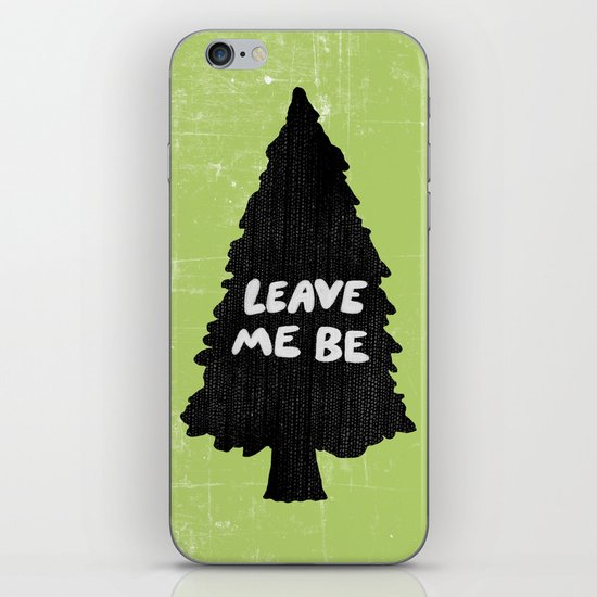 Leave Me Be. iPhone & iPod Skin