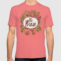 Be Brave Mens Fitted Tee Pomegranate SMALL