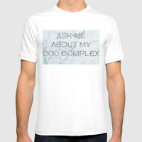 Ask Me About My God Complex Mens Fitted Tee White SMALL