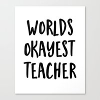 Worlds Okayest Teacher Canvas Print
