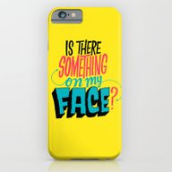Is There Something On My… iPhone 6 Slim Case