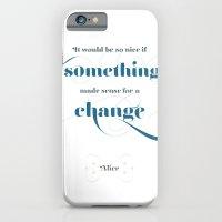iPhone & iPod Case featuring If something made sense by NeilRobertLeonard