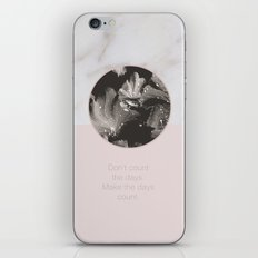 Don't count the days. Make the days count. iPhone & iPod Skin