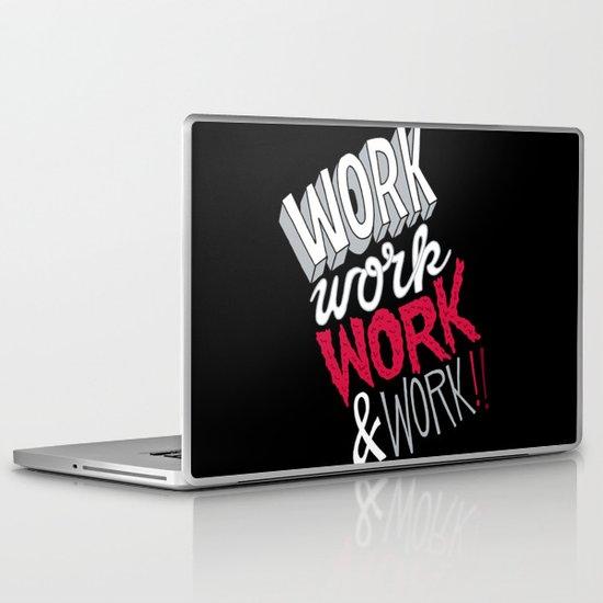 Work! Work! Work! Work! Laptop & iPad Skin