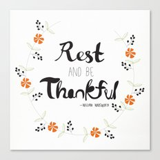 Rest and Be Thankful Canvas Print