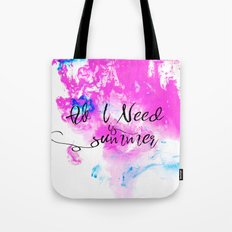 All I need is summer Tote Bag