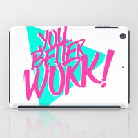 YOU BETTER WORK iPad Case