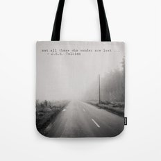 not all those who wander are lost ... Tote Bag