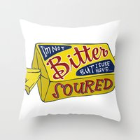 i'm not bitter but i sure have soured Throw Pillow