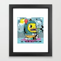 See You On The Other Sid… Framed Art Print