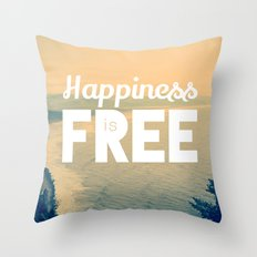 Happiness is Free. Throw Pillow