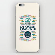 So Many Books, So Little Time iPhone & iPod Skin