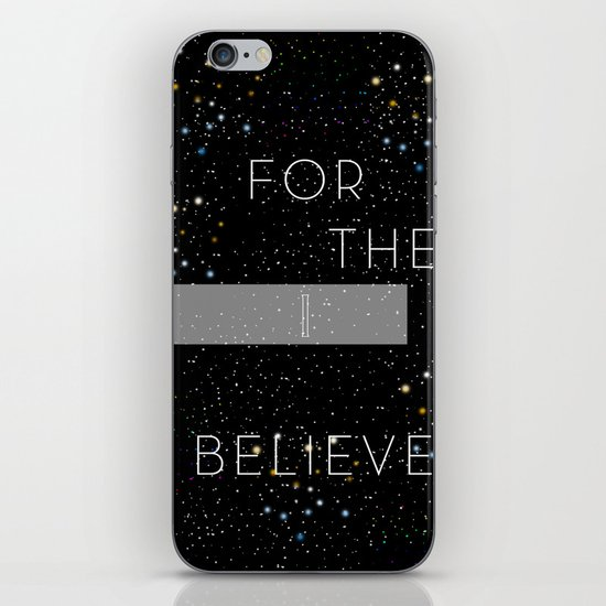 FOR THEE I BELIEVE iPhone & iPod Skin