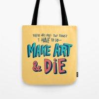 Make Art & Die Tote Bag