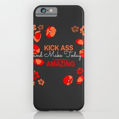 Make Today Amazing iPhone 6 Slim Case