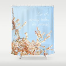 Let the spring takes its course Shower Curtain