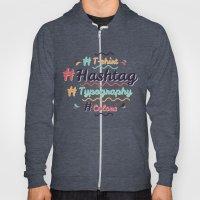 Hashtag Everything Hoody