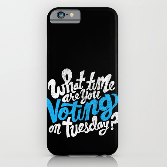 What time are you voting? iPhone & iPod Case