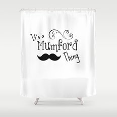 It's a Mumson Thing Shower Curtain