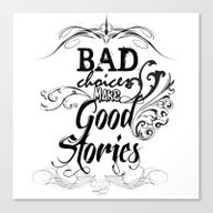 Bad Choices... Canvas Print