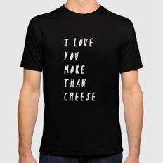 I Love You More Than Cheese Mens Fitted Tee SMALL Black