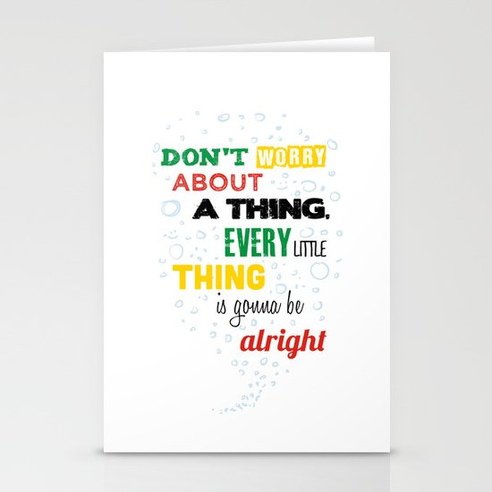 Don't Worry about a Thing Stationery Card
