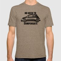 No Need To Compensate Mens Fitted Tee Tri-Coffee SMALL
