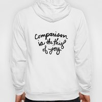 Comparison Is The Thief … Hoody