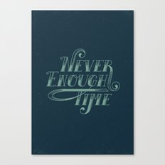 Never Enough Time Canvas Print