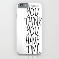 The trouble is, you think you have time. -Budda iPhone 6 Slim Case