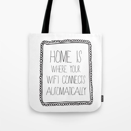 home is where your wifi connects automatically Tote Bag