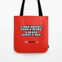 A MAN DOESN'T GROW A BEA… Tote Bag