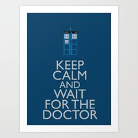 Keep Calm And Wait For T… Art Print