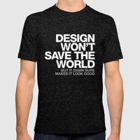 DESIGN WON'T SAVE THE WO… Mens Fitted Tee Tri-Black SMALL