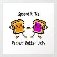 Spread It Like Peanut Bu… Art Print