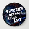 memories like these never last Wall Clock