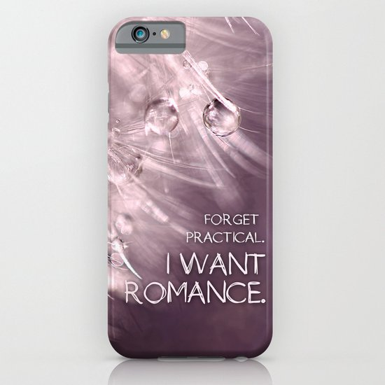 Forget practical. I want ROMANCE.  iPhone & iPod Case