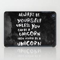 Always Be Yourself. Unle… iPad Case
