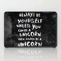Always Be Yourself. Unle… iPad Case