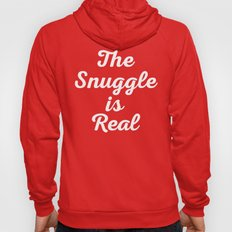 Snuggle Is Real Funny Quote Hoody