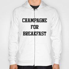 Champagne For Breakfast Hoody