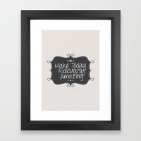 Make Today Ridiculously … Framed Art Print