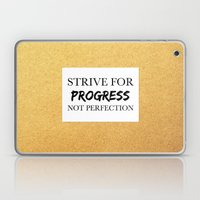 Strive for progress, not perfection Laptop & iPad Skin