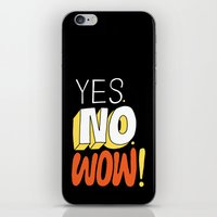 Yes. No. Wow! iPhone & iPod Skin