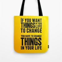 If You Want Things In Yo… Tote Bag